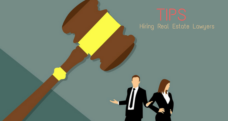 10 Key Tips For Hiring Real Estate Lawyers