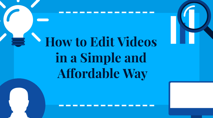 How to Edit Videos