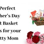 ect Mother's Day Gift Basket